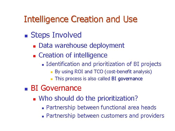 Intelligence Creation and Use n Steps Involved n n Data warehouse deployment Creation of