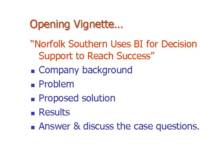 "Opening Vignette… ""Norfolk Southern Uses BI for Decision Support to Reach Success"" n Company"