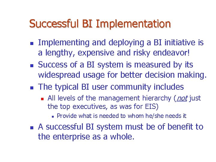 Successful BI Implementation n Implementing and deploying a BI initiative is a lengthy, expensive