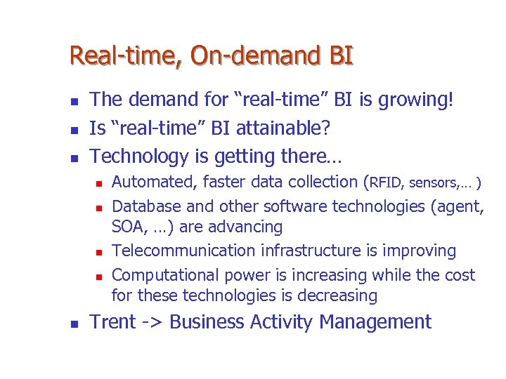 "Real-time, On-demand BI n n n The demand for ""real-time"" BI is growing! Is"