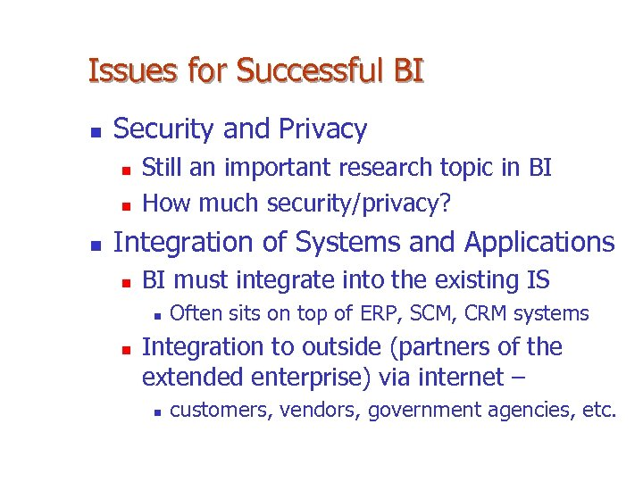 Issues for Successful BI n Security and Privacy n n n Still an important