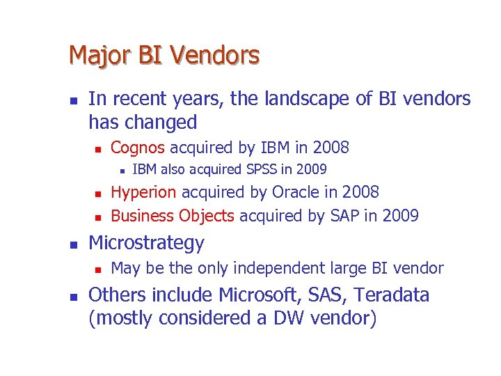 Major BI Vendors n In recent years, the landscape of BI vendors has changed