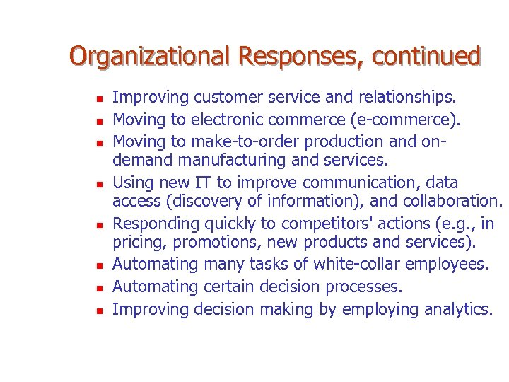 Organizational Responses, continued n n n n Improving customer service and relationships. Moving to