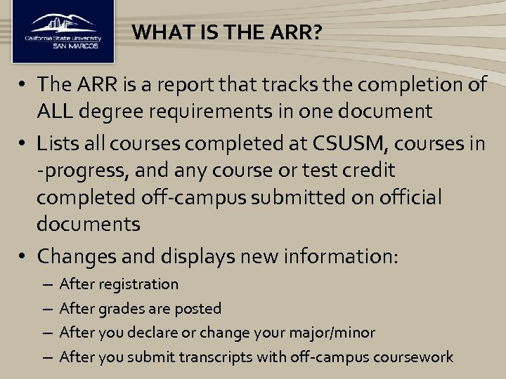 WHAT IS THE ARR? • The ARR is a report that tracks the completion
