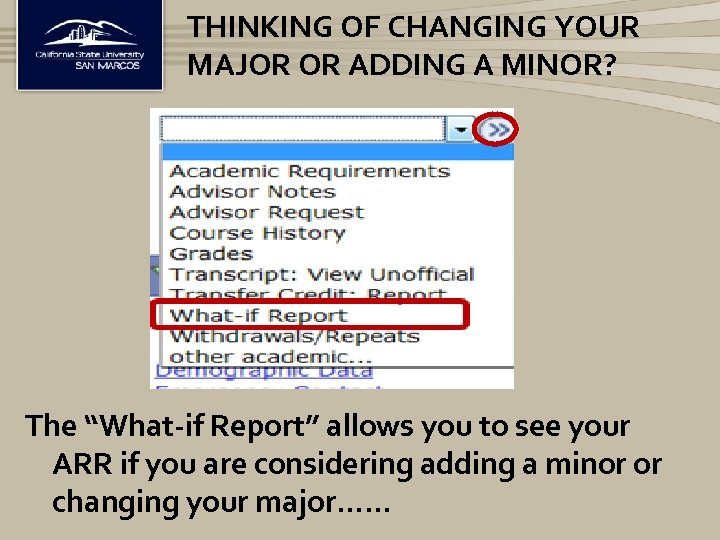 """THINKING OF CHANGING YOUR MAJOR OR ADDING A MINOR? The """"What-if Report"""" allows you"""