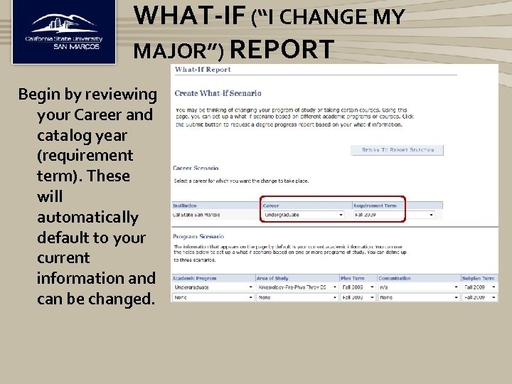 """WHAT-IF (""""I CHANGE MY MAJOR"""") REPORT Begin by reviewing your Career and catalog year"""