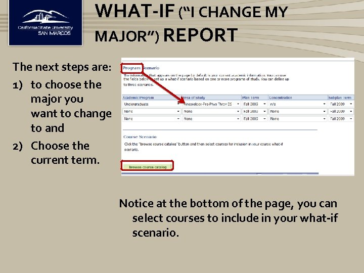"""WHAT-IF (""""I CHANGE MY MAJOR"""") REPORT The next steps are: 1) to choose the"""
