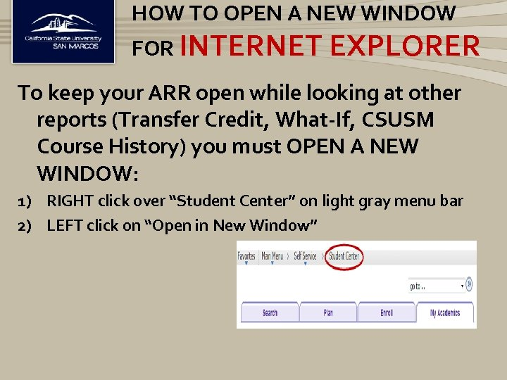 HOW TO OPEN A NEW WINDOW FOR INTERNET EXPLORER To keep your ARR open