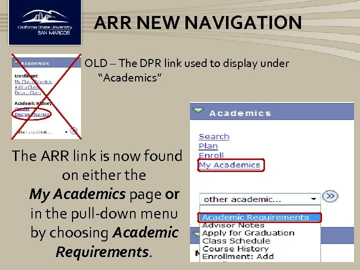 """ARR NEW NAVIGATION OLD – The DPR link used to display under """"Academics"""" The"""