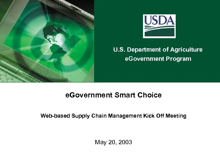 U. S. Department of Agriculture e. Government Program e. Government Smart Choice Web-based Supply