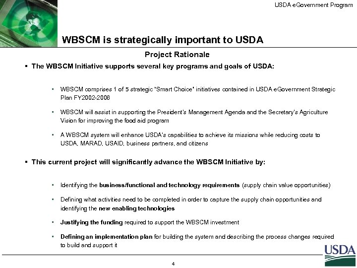 USDA e. Government Program WBSCM is strategically important to USDA Project Rationale § The