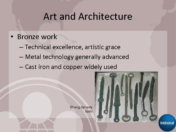 Art and Architecture • Bronze work – Technical excellence, artistic grace – Metal technology
