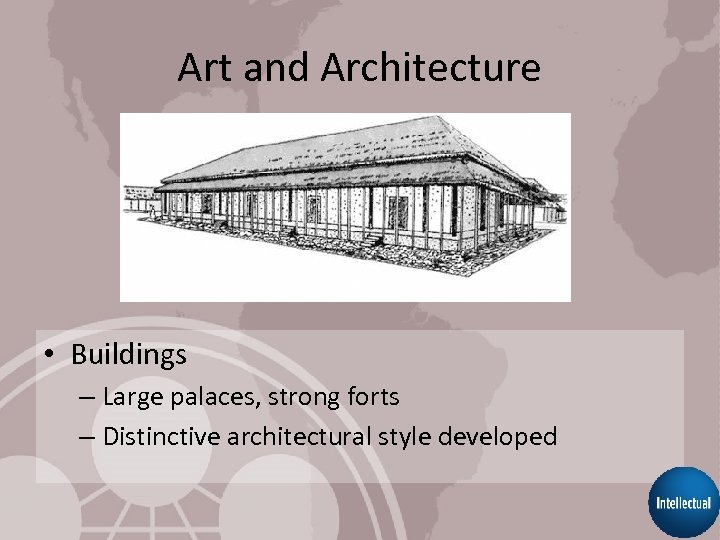 Art and Architecture • Buildings – Large palaces, strong forts – Distinctive architectural style