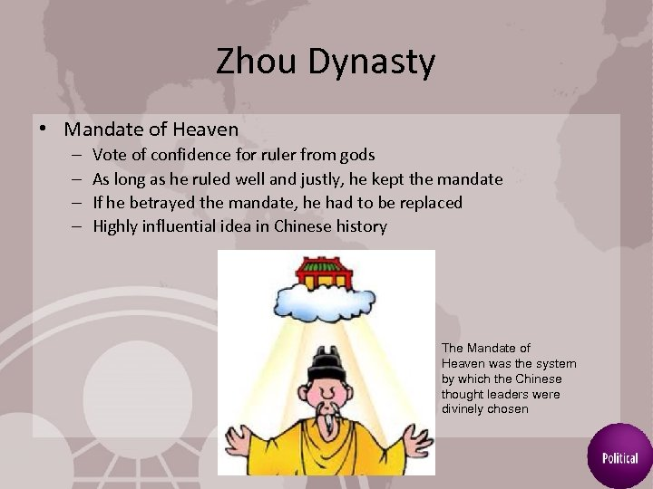 Zhou Dynasty • Mandate of Heaven – – Vote of confidence for ruler from