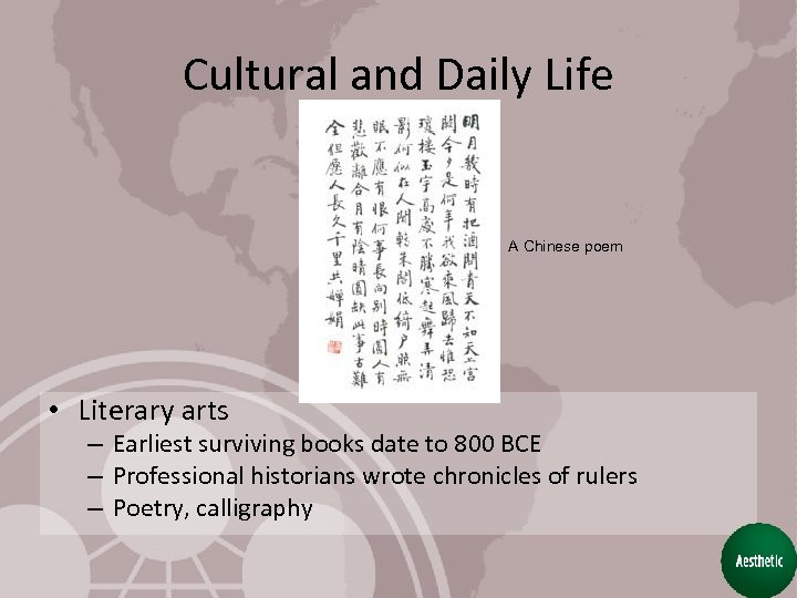 Cultural and Daily Life A Chinese poem • Literary arts – Earliest surviving books