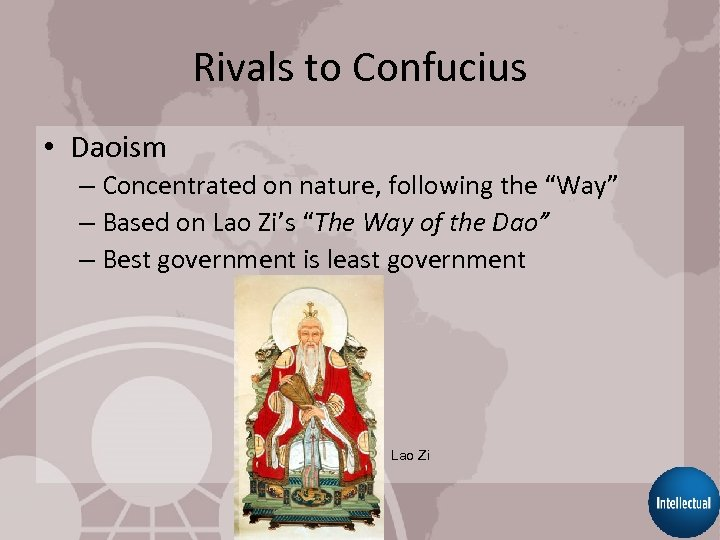 """Rivals to Confucius • Daoism – Concentrated on nature, following the """"Way"""" – Based"""