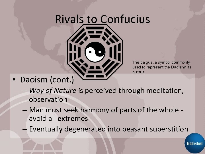 Rivals to Confucius • Daoism (cont. ) The ba gua, a symbol commonly used