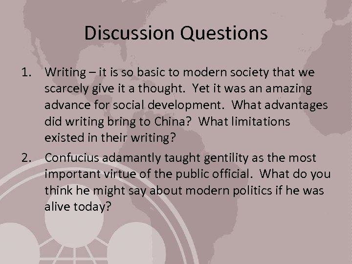 Discussion Questions 1. Writing – it is so basic to modern society that we