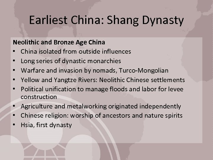 Earliest China: Shang Dynasty Neolithic and Bronze Age China • China isolated from outside