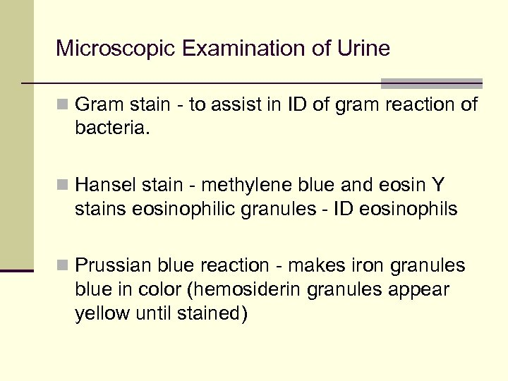 Microscopic Examination of Urine n Gram stain - to assist in ID of gram