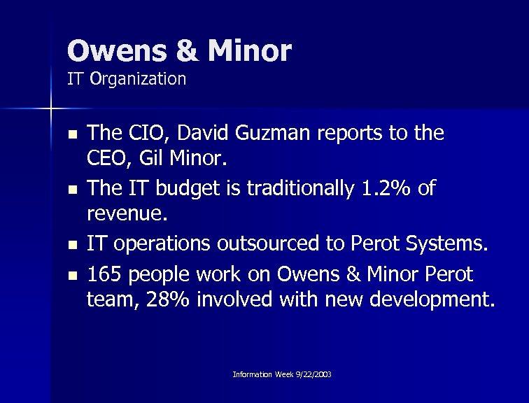 Owens & Minor IT Organization n n The CIO, David Guzman reports to the