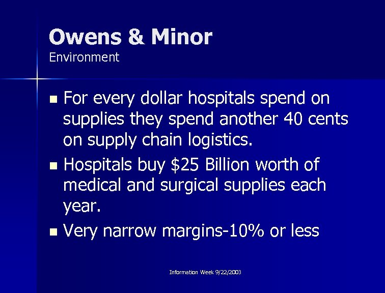 Owens & Minor Environment For every dollar hospitals spend on supplies they spend another