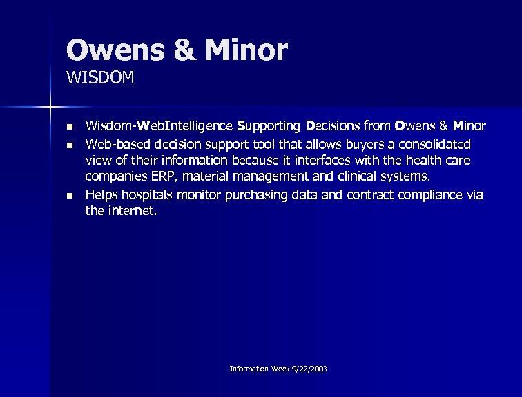 Owens & Minor WISDOM n n n Wisdom-Web. Intelligence Supporting Decisions from Owens &