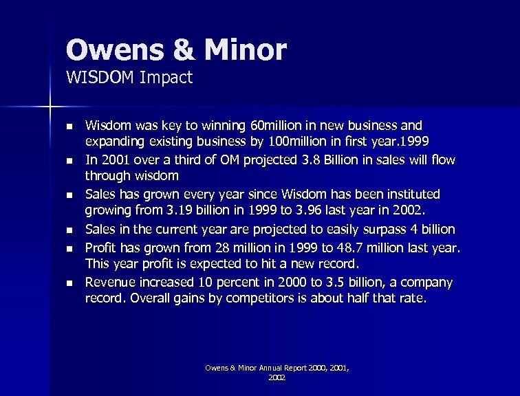 Owens & Minor WISDOM Impact n n n Wisdom was key to winning 60