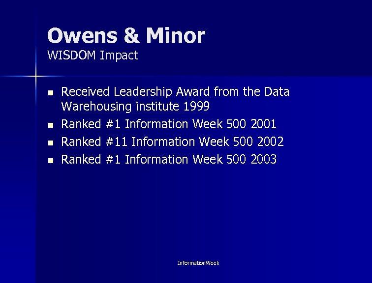 Owens & Minor WISDOM Impact n n Received Leadership Award from the Data Warehousing