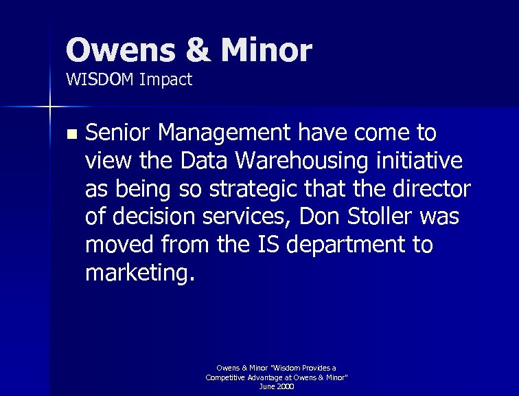 Owens & Minor WISDOM Impact n Senior Management have come to view the Data