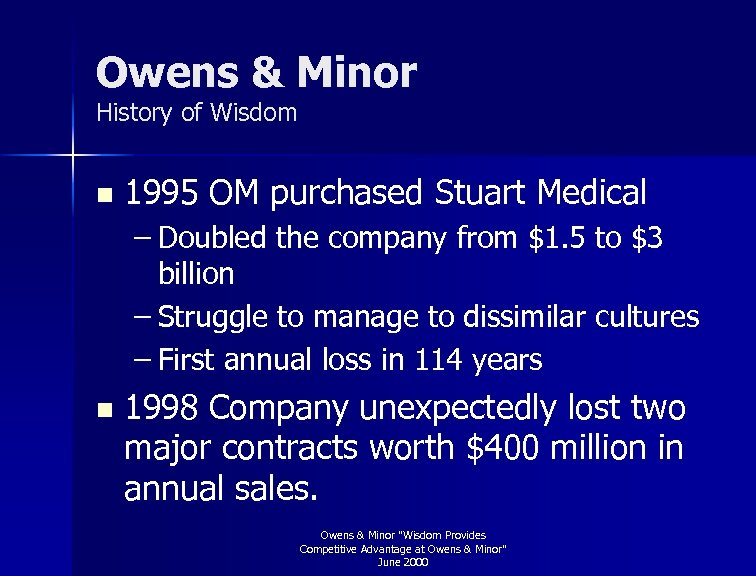 Owens & Minor History of Wisdom n 1995 OM purchased Stuart Medical – Doubled