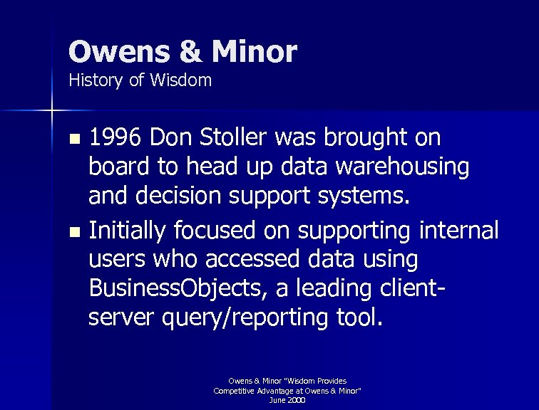 Owens & Minor History of Wisdom 1996 Don Stoller was brought on board to