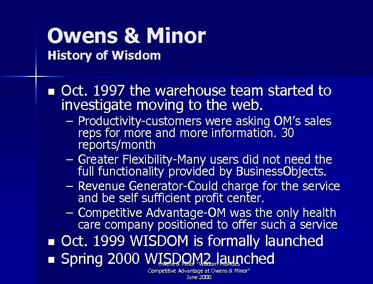Owens & Minor History of Wisdom n Oct. 1997 the warehouse team started to