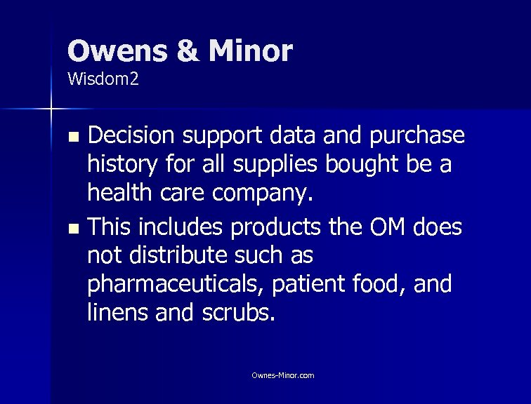 Owens & Minor Wisdom 2 Decision support data and purchase history for all supplies