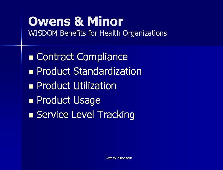 Owens & Minor WISDOM Benefits for Health Organizations Contract Compliance n Product Standardization n