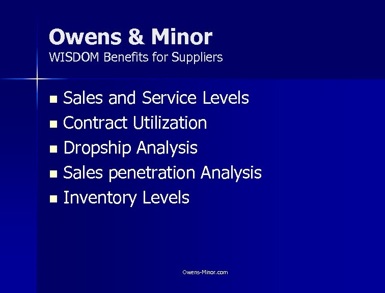 Owens & Minor WISDOM Benefits for Suppliers Sales and Service Levels n Contract Utilization