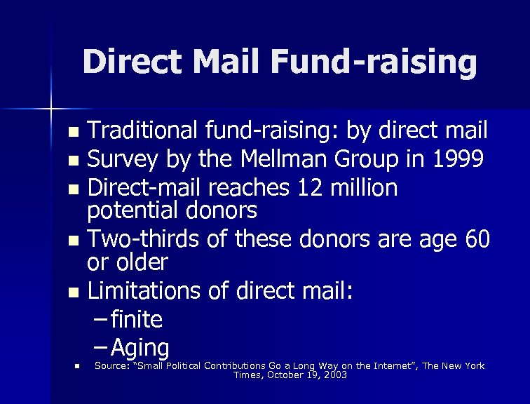 Direct Mail Fund-raising Traditional fund-raising: by direct mail n Survey by the Mellman Group