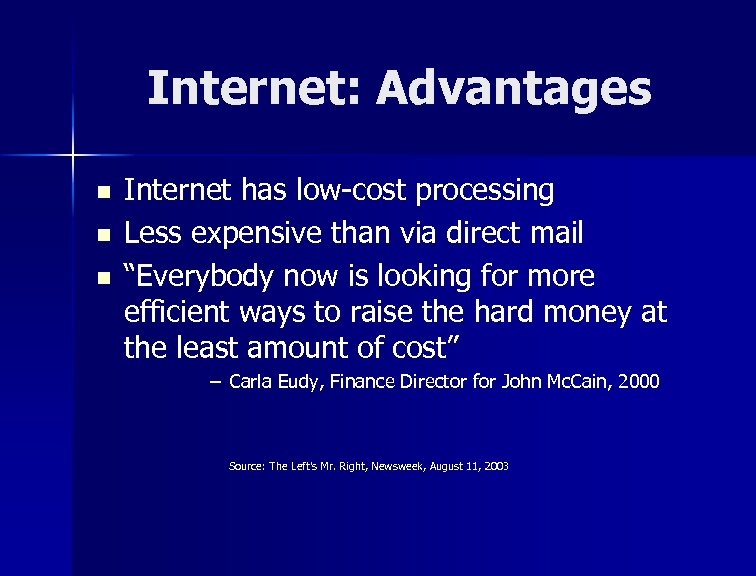 Internet: Advantages n n n Internet has low-cost processing Less expensive than via direct