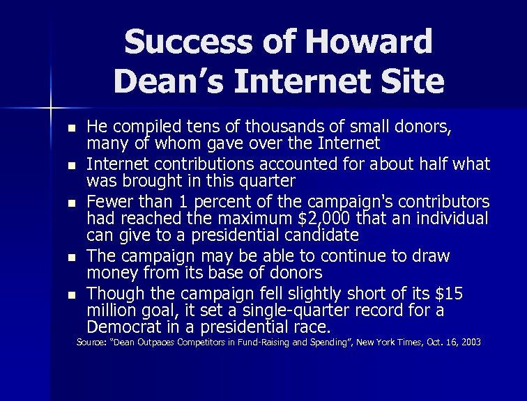 Success of Howard Dean's Internet Site n n n He compiled tens of thousands