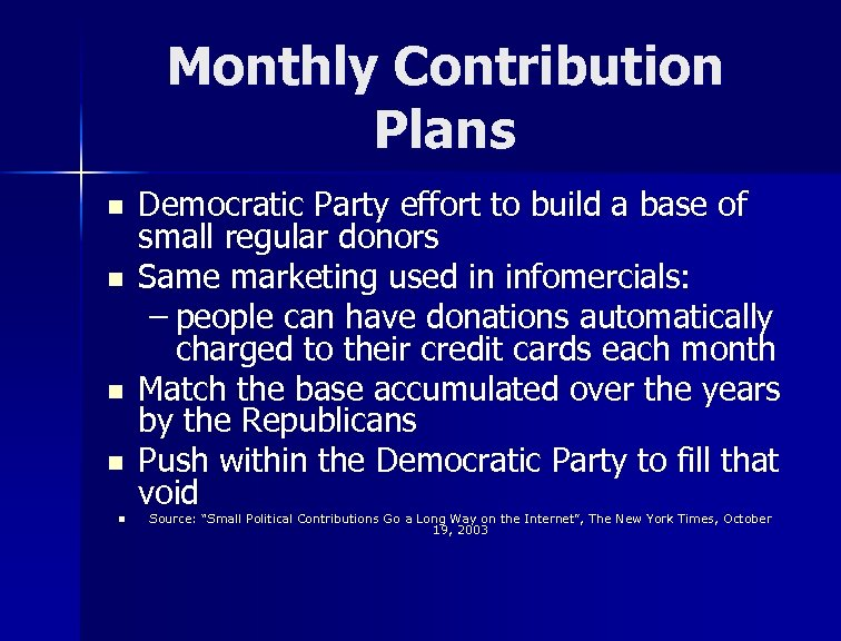 Monthly Contribution Plans n n n Democratic Party effort to build a base of
