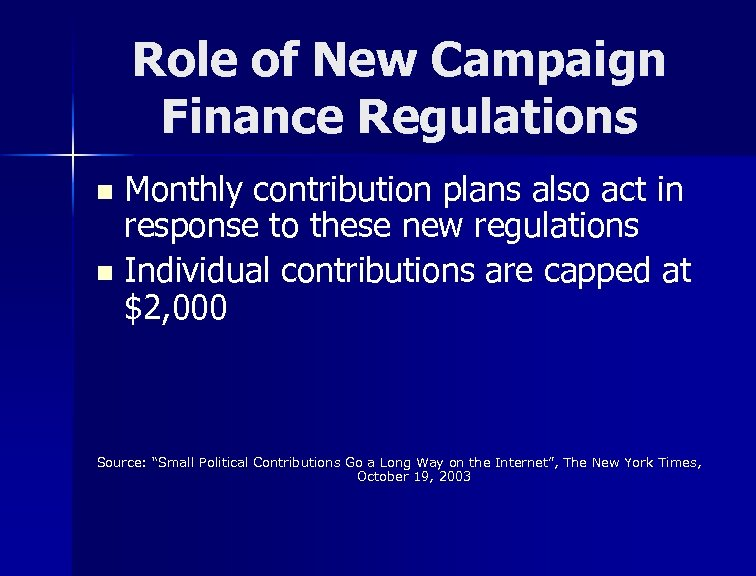 Role of New Campaign Finance Regulations Monthly contribution plans also act in response to