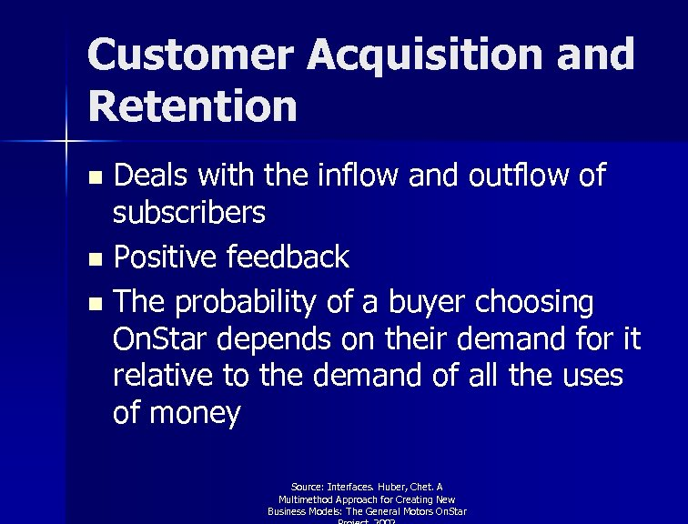 Customer Acquisition and Retention Deals with the inflow and outflow of subscribers n Positive