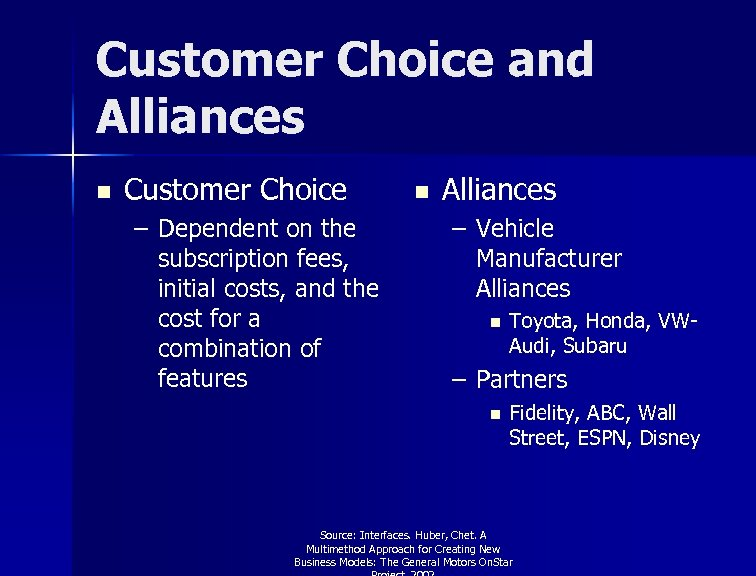 Customer Choice and Alliances n Customer Choice – Dependent on the subscription fees, initial