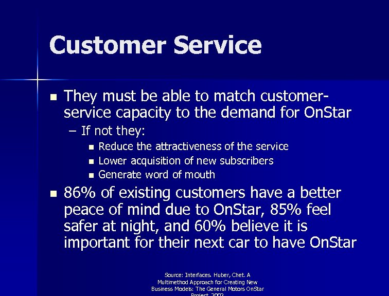 Customer Service n They must be able to match customerservice capacity to the demand