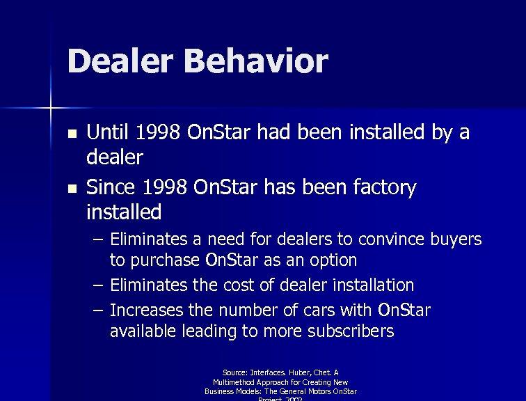 Dealer Behavior n n Until 1998 On. Star had been installed by a dealer