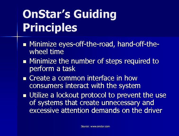 On. Star's Guiding Principles n n Minimize eyes-off-the-road, hand-off-thewheel time Minimize the number of