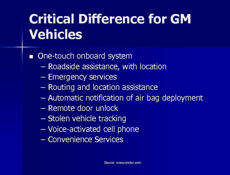 Critical Difference for GM Vehicles n One-touch onboard system – Roadside assistance, with location