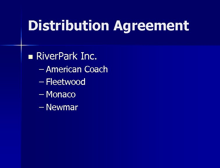 Distribution Agreement n River. Park Inc. – American Coach – Fleetwood – Monaco –