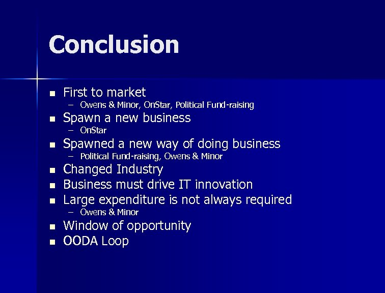 Conclusion n First to market n Spawn a new business n Spawned a new