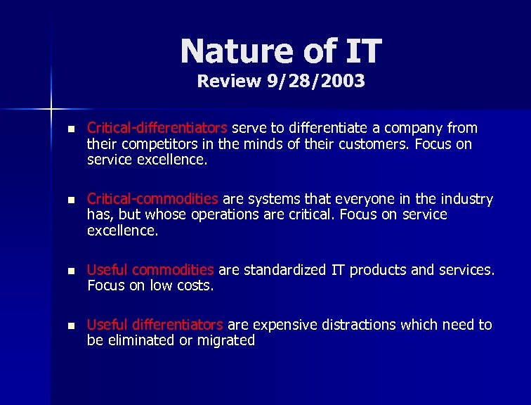 Nature of IT Review 9/28/2003 n Critical-differentiators serve to differentiate a company from their